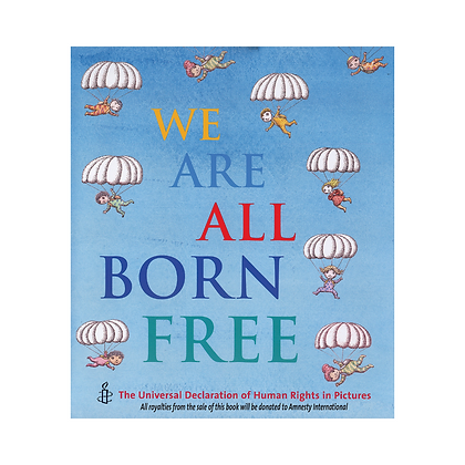 We Are All Born Free - A Story About Equality And Human Rights (Paperback)