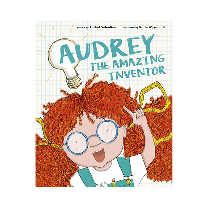 Audrey the Amazing Inventor - A Story About Never Giving Up On Your Dreams
