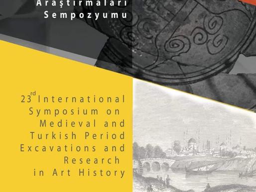 23. Uluslararası Ortaçağ ve Türk Dönemi Kazıları ve Sanat Tarihi Araştırmaları Sempozyumu