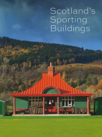 'Scotland's Sporting Buildings' by Nick Haynes