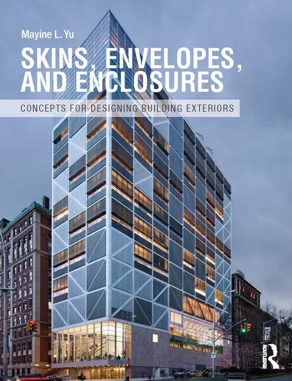 'Skins, Envelopes and Enclosures' by Mayine L Yu