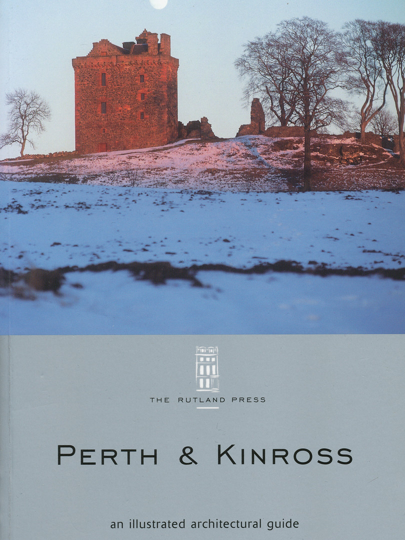 Royal Incorporation of Architects in Scotland: An Illusrated Architectural Guide to Perth & Kinross