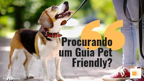 Procurando um guia pet friendly?