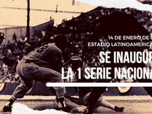 Un día como hoy, 59 años atrás, se inaugura en el estadio Latinoamericano la primera Serie Nacional