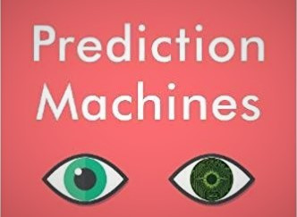 Prediction Machines- book by Ajay Agrawal et al