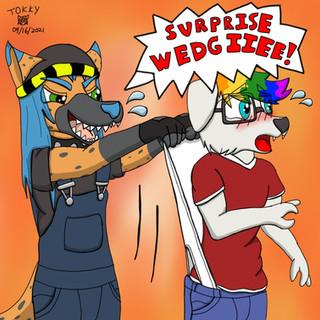Walters Wedgie Surprise!