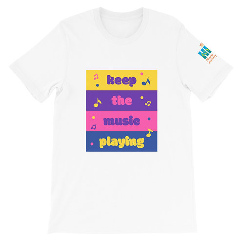 Keep the Music Playing Unisex T-Shirt