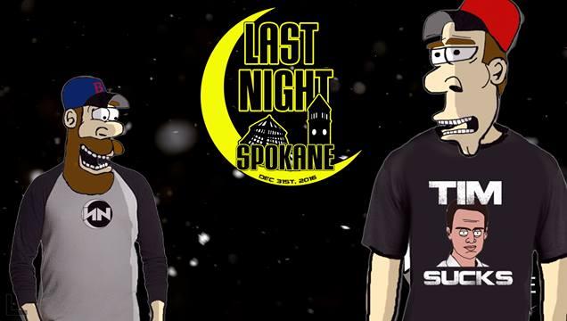 NEW YEARS'S EVE PARTY: LAST NIGHT SPOKANE