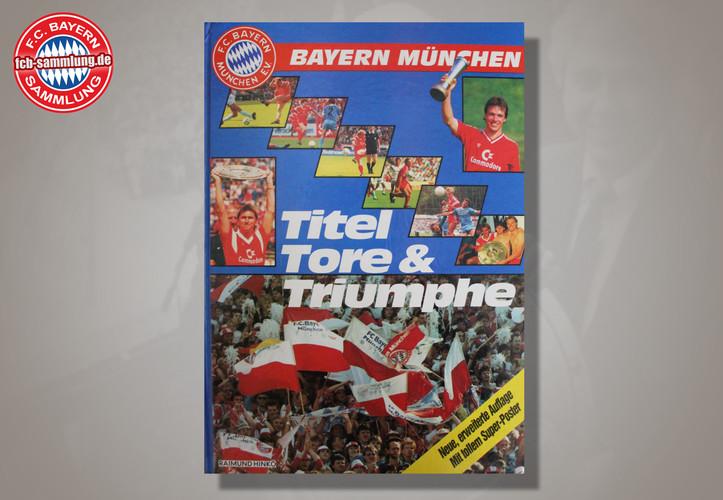 Titel, Tore & Triumphe