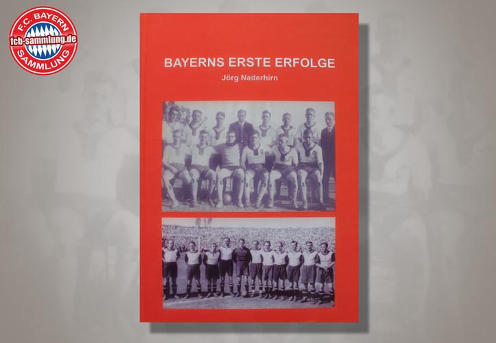 Bayerns erste Erfolge