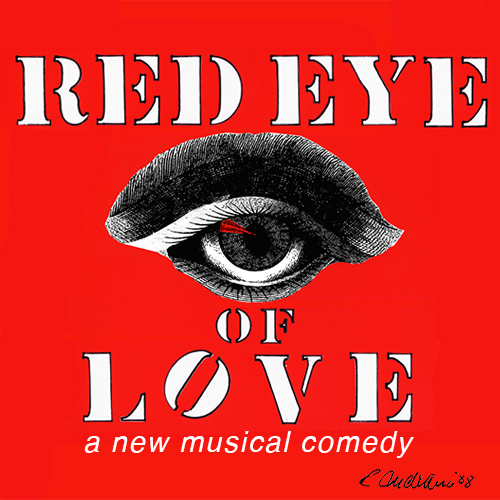 Red Eye of Love, The Musical