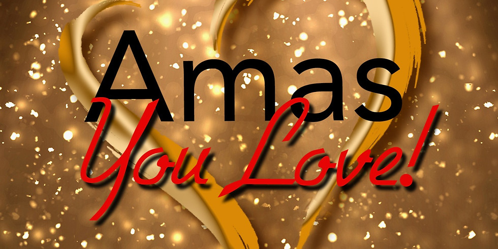 Amas–You Love! A Heart to Heart Virtual Celebration