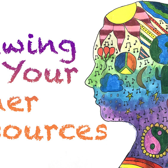 Drawing On Your Inner Resources  7PM Sessions