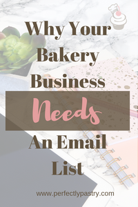 Why Your Bakery Business Needs An Email List