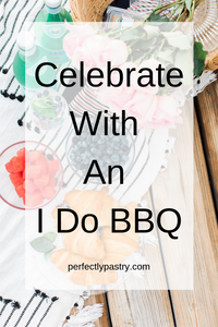 Celebrate With An I Do BBQ