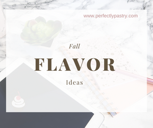 Fall Flavor Ideas
