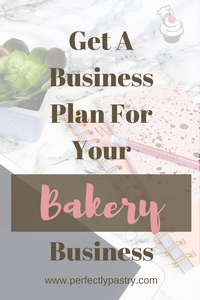 Get A Business Plan For Your Bakery Business