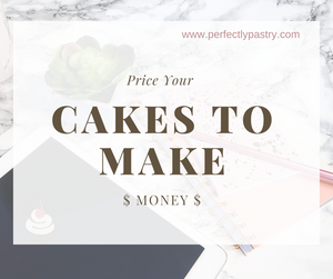 Price Your Cakes To Make Money