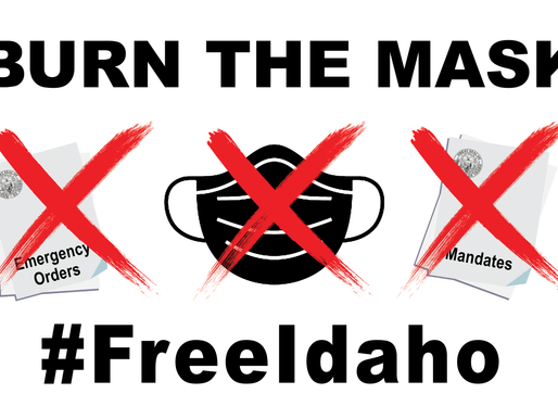 FREE IDAHO FROM THE MASK MANDATES ON MARCH 6!