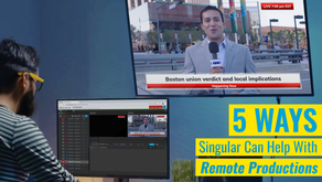 5 Ways Singular Can Help with your Remote Productions
