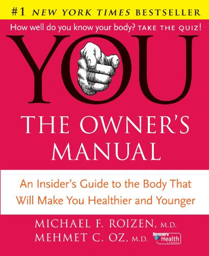 You: An Insider's Guide to the Body that Will Make You Healthier and Younger