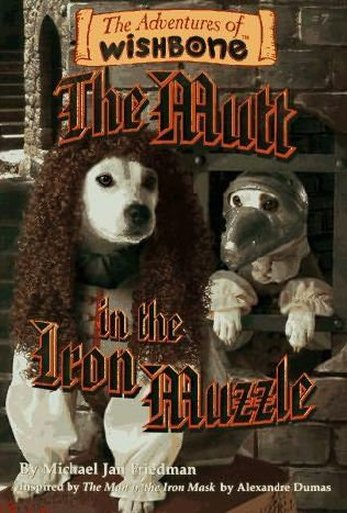 The Adventures of Wishbone: The Mutt in the Iron Muzzle