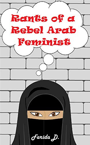 Rants of a Rebel Arab Feminist