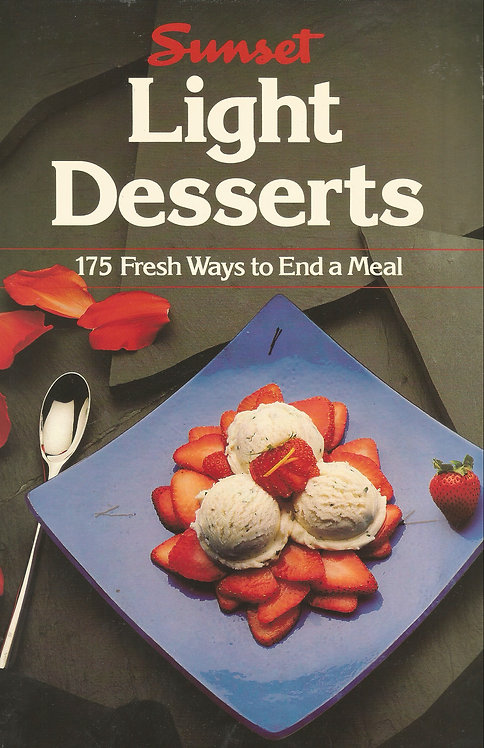 Sunset: Light Desserts: 175 Fresh Ways to End a Meal