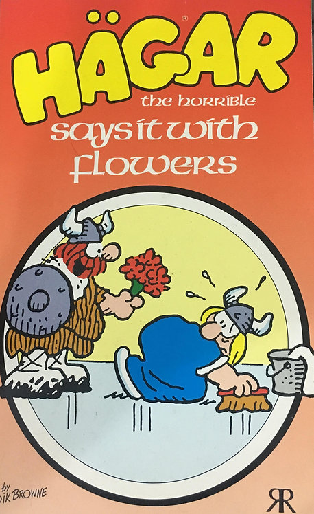 Hägar The Horrible Says It With Flowers