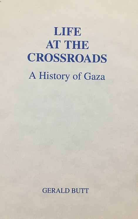 Life At The Crossroads: A History of Gaza