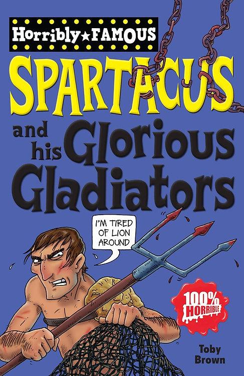 Spartacus and his Glorious Gladiators