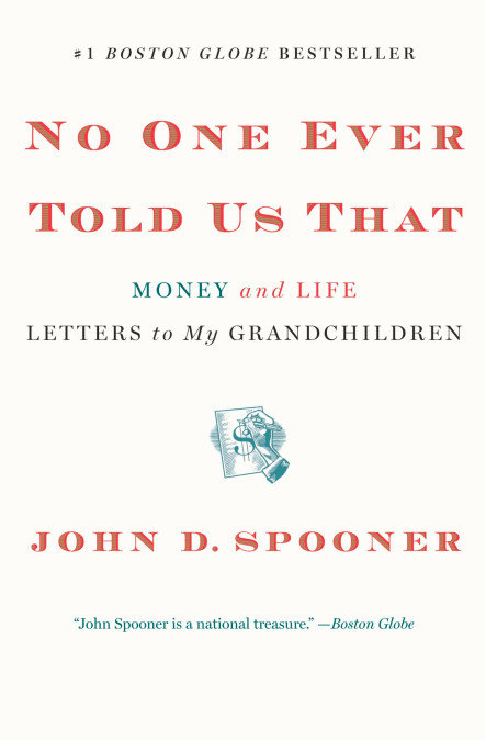 No One Ever Told Us That: Money and Life - Letters to My Grandchildren