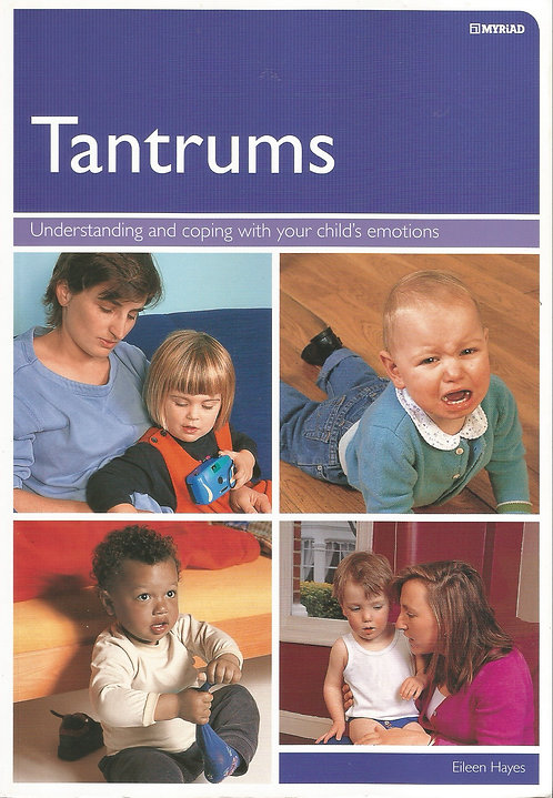 Tantrums: Understanding & Coping with Your Child's Emotions