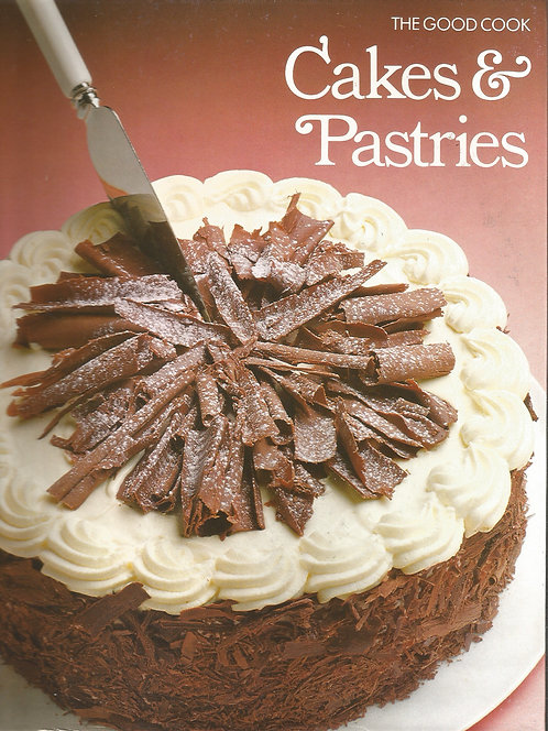 The Good Cook: Cakes & Pastries