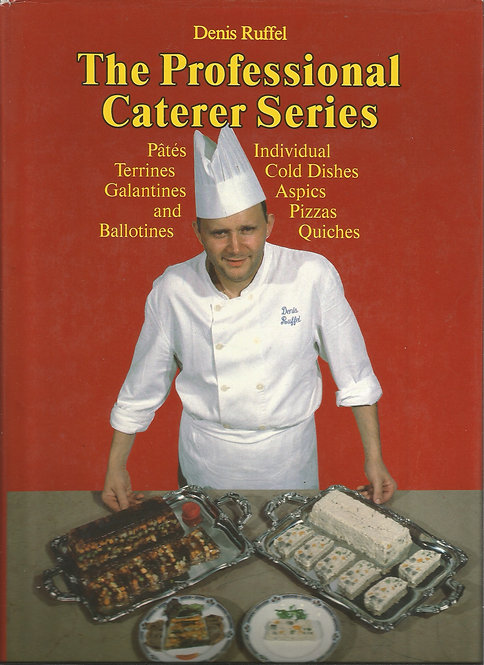 The Professional Caterer: Individual Cold Dishes, Terrines, Pizzas and Quiches