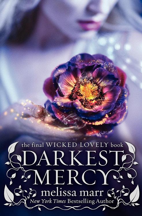 The Wicked Lovely Series: Darkest Mercy (#5)
