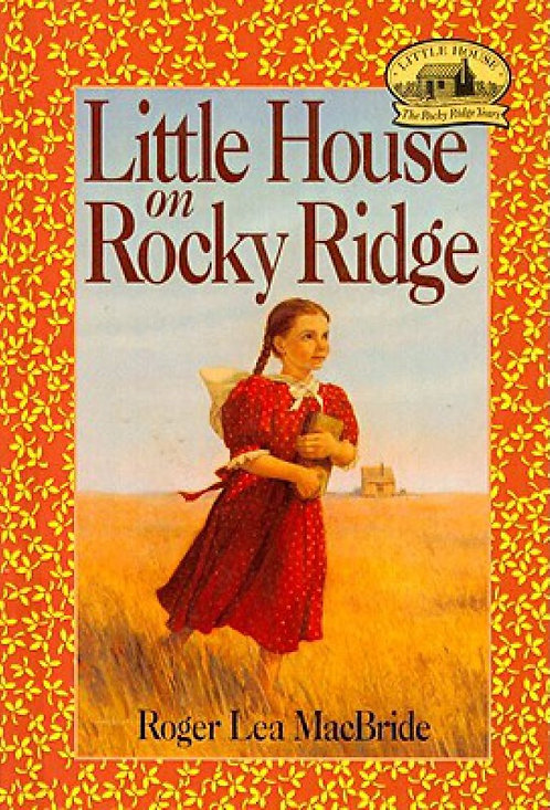 Little House on Rocky Ridge (Little House: The Rose Years #1)