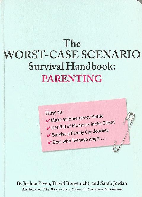 The Worst Case Scenario Survival Handbook: Parenting