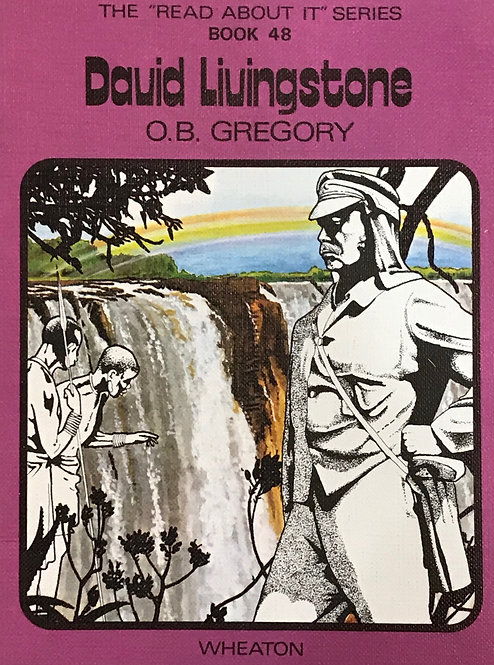 """The """"Read About It"""" Series - Book 48 - David Liuingstone"""