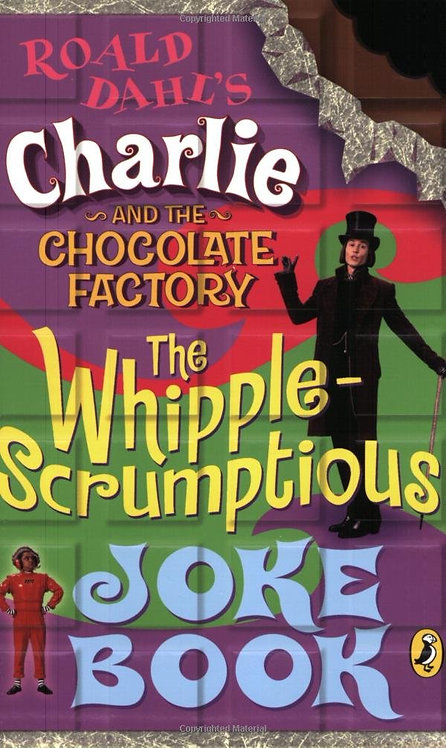 Charlie and the Chocolate Factory: Whipple-Scrumptious Joke Book