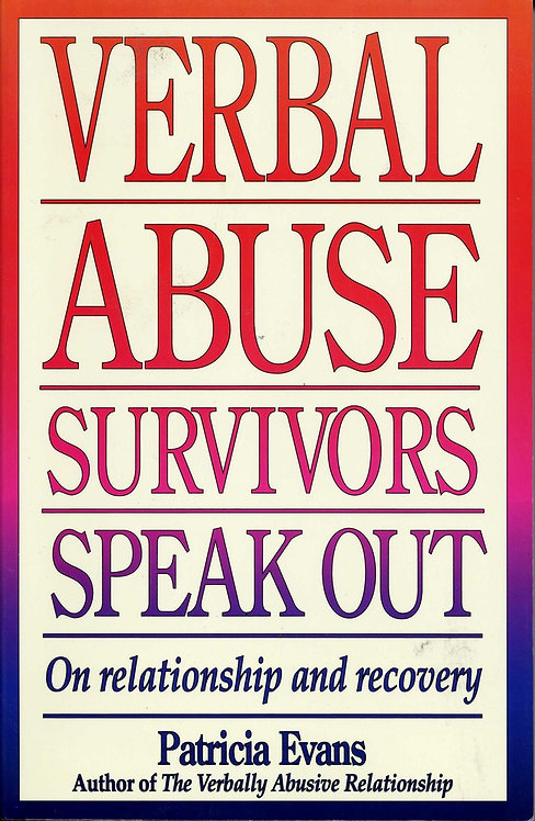 Verbal Abuse: Survivors Speak Out On Relationship & Recovery