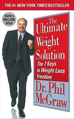 The Ultimate Weight Solution: The 7 Keys to Weight Loss Freedom