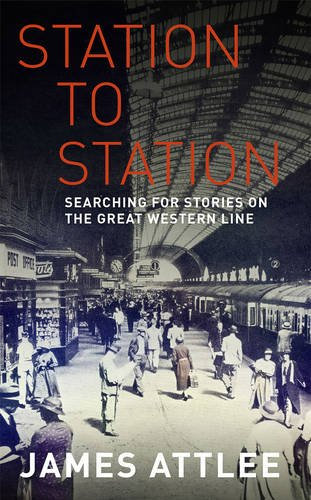 Station to Station: Searching for Stories on the Great Western Line