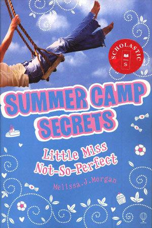 Summer Camp Secrets: Little Miss Not-So-Perfect