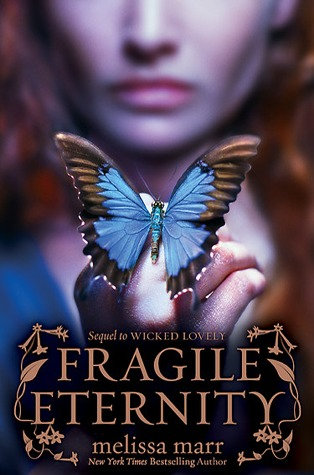 The Wicked Lovely Series: Fragile Eternity (#3)
