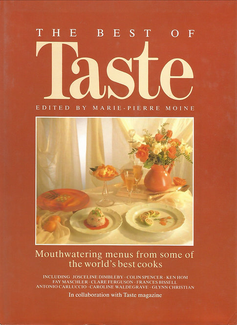 The Best of Taste: Mouthwatering Menus from Some of the World's Best Cooks