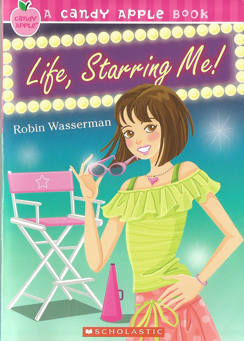 A Candy Apple Book: Life, Starring Me!