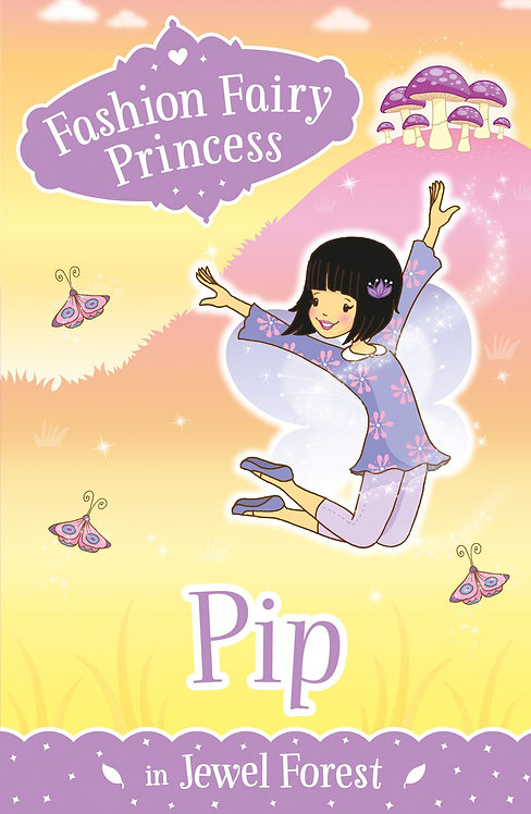 Fashion Fairy Princess: Pip in Jewel Forest