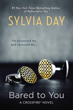 A Crossfire Novel: Bared to You