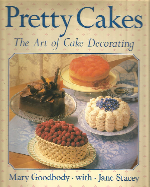 Pretty Cakes: The Art of Cake Decorating